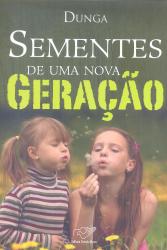 SEMENTES DE UMA NOVA GERACAO - PHN A AVENTURA CONTINUA