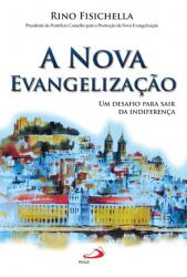 NOVA EVANGELIZAÇÃO, A - UM DESAFIO PARA SAIR DA DIFERENÇA