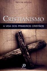 CRISTIANISMO - A VIDA DOS PRIMEIROS CRISTÃOS