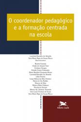 O COORDENADOR PEDAGÓGICO E A FORMAÇÃO CENTRADA NA ESCOLA - Vol. 9