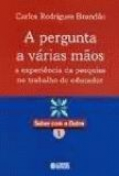 PERGUNTA A VARIAS MAOS, A - A EXPERIENCIA DA .....