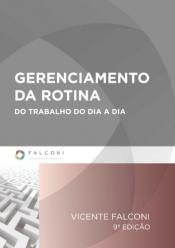GERENCIAMENTO DA ROTINA DO TRABALHO DO DIA -A- DIA