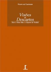 VISOES DE DESCARTES - ENTRE O GENIO MAL E O ESPIRITO DA VERDADE