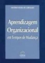 APRENDIZAGEM ORGANIZACIONAL EM TEMPOS DE MUDANCAS