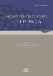 DICIONARIO ELEMENTAR DE LITURGIA