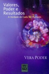 VALORES PODER E RESULTADOS - A VERDADE DE CADA SER...