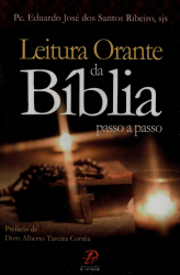 LEITURA ORANTE DA BÍBLIA - PASSO A PASSO