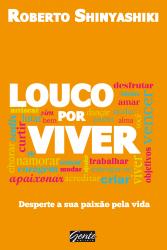 LOUCO POR VIVER - DESPERTE A SUA PAIXAO PELA VIDA