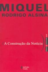 CONSTRUÇÃO DA NOTICIA, A