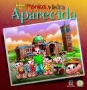 TURMA DA MONICA VISITA APARECIDA - CAPA DURA