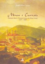 MINAS E CURRAIS - PRODUCAO RURAL E MERCADO INTERNO...