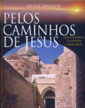 PELOS CAMINHOS DE JESUS - GUIA ECUMENICO DE JORNADA...