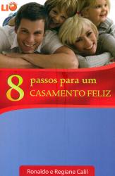 8 PASSOS PARA UM CASAMENTO FELIZ