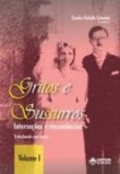 GRITOS E SUSSURROS-INTERSECOES E RESSONANCIAS - VOL I