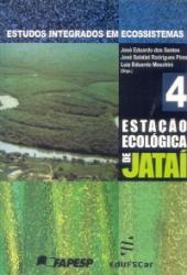 ESTUDOS INTEGRADOS EM ECOSSISTEMA ESTACAO ECOLOGICA JATAI - VOLUME 4