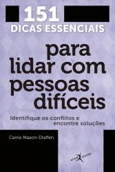 151 DICAS ESSENCIAIS PARA LIDAR COM PESSOAS DIFICEIS