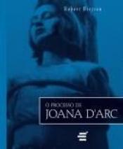 PROCESSO DE JOANA D ARC, O