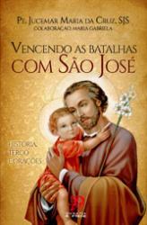 VENCENDO AS BATALHAS COM SÃO JOSÉ