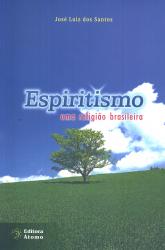 ESPIRITISMO - UMA RELIGIAO BRASILEIRA