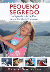 PEQUENO SEGREDO - A VIDA ESPETACULAR DE KATY SCHÜRMANN