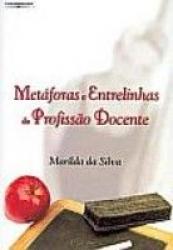 METAFORAS E ENTRELINHAS DA PROFISSAO DOCENTE