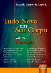 TUDO NOVO EM SEU CORPO - NUTRICAO VOL. 01