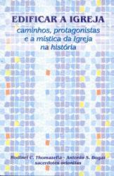 EDIFICAR A IGREJA - CAMINHOS PROTAGONISTAS E A...