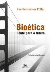 BIOÉTICA - PONTE PARA O FUTURO