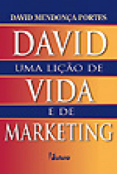 DAVID, UMA LIÇÃO DE VIDA E DE MARKETING