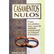 CASAMENTOS NULOS - COMO ENCAMINHAR UMA CAUSA DE ...