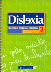 DISLEXIA 3 - CADERNOS DE REEDUCACAO PEDAGOGICA