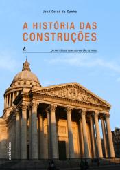 HISTORIA DAS CONSTRUCOES, A - DO PANTEAO DE ROMA AO PANTEAO DE PARIS