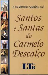 SANTOS E SANTAS DO CARMELO DESCALCO
