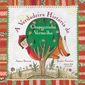 VERDADEIRA HISTÓRIA DE CHAPEUZINHO VERMELHO, A