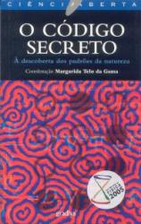 CODIGO SECRETO, O - A DESCOBERTA DOS PADROES DA...