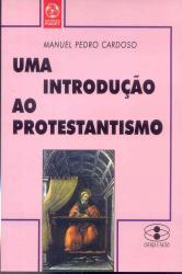 UMA INTRODUCAO AO PROTESTANTISMO