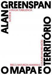 MAPA E O TERRITORIO, O - RISCO, NATUREZA HUMANA E O FUTURO DAS PREVISOES