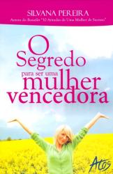 SEGREDO PARA SER UMA MULHER VENCEDORA, O