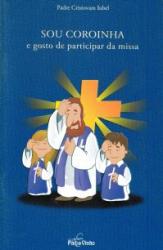 SOU COROINHA E GOSTO DE PARTICIPAR DA MISSA