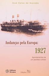 ANDANCAS PELA EUROPA: 1927 - APONTAMENTOS DE UM PAULISTA CURIOSO - 1