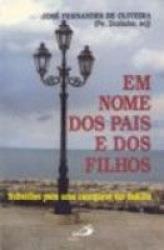 EM NOME DOS PAIS E DOS FILHOS