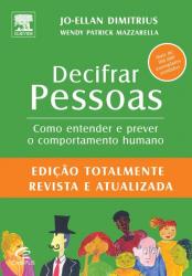 DECIFRAR PESSOAS - COMO ENTENDER E PREVER O COMPORT...