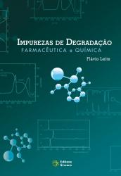 IMPUREZAS DE DEGRADACAO: FARMACEUTICA E QUIMICA