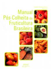 MANUAL POS COLHEITA DA FRUTICULTURA BRASILEIRA