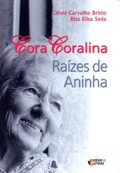 CORA CORALINA - RAIZES DE ANINHA