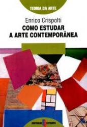 COMO ESTUDAR A ARTE CONTEMPORANEA