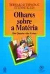 OLHARES SOBRE A MATERIA * - DOS QUANTA E DAS COISAS