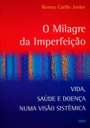 MILAGRE DA IMPERFEIÇÃO, O