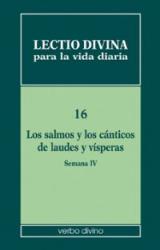 LECTIO DIVINA PARA LA VIDA DIARIA - LOS SALMOS Y LOS CANTICOS DE LAUDES Y VISPERAS SEMANA IV