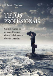 TETOS PROFISSIONAIS - COMO EVITAR AS ARMADILHAS NO DESENVOLVIMENTO DE SUA C